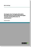 Strategien des Verlagsbuchhandels: Brancheninterne Auseinandersetzungen mit dem Verlag Mitte des 19. Jahrhunderts