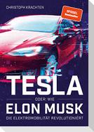 Tesla oder: Wie Elon Musk die Elektromobilität revolutioniert