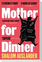 Mother for Dinner