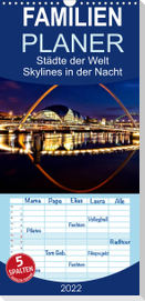 Städte der Welt - Skylines in der Nacht  - Familienplaner hoch (Wandkalender 2022 , 21 cm x 45 cm, hoch)