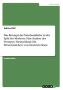 """Das Konzept der Vaterlandsliebe in der Epik der Moderne. Eine Analyse des Versepos """"Deutschland. Ein Wintermärchen"""" von Heinrich Heine"""