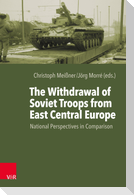 The Withdrawal of Soviet Troops from East Central Europe