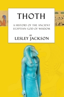 Thoth: The History of the Ancient Egyptian God of Wisdom