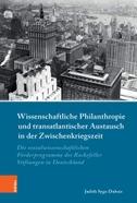 Wissenschaftliche Philanthropie und transatlantischer Austausch in der Zwischenkriegszeit