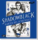Shadowblack - Karten des Schicksals, Teil 2