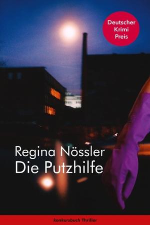 Regina Nössler. Die Putzhilfe - Thriller. konkursbuch, 2019.