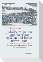 Jüdische Migration und Diversität in Wien und Berlin 1667/71-1918