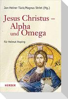 Jesus Christus - Alpha und Omega