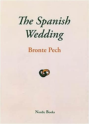 Pech, Bronte. The Spanish Wedding. Transeuro, 2004