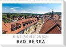 Eine Reise durch Bad Berka (Wandkalender 2022 DIN A3 quer)