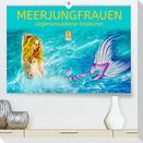 Meerjungfrauen - sagenumwobene Kreaturen (Premium, hochwertiger DIN A2 Wandkalender 2022, Kunstdruck in Hochglanz)