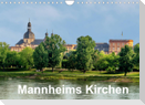 Mannheims Kirchen (Wandkalender 2022 DIN A4 quer)