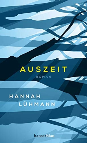 Lühmann, Hannah. Auszeit - Roman. hanserblau, 2021.