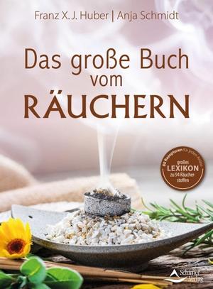 X. J. Huber, Franz / Anja Schmidt. Das große Buch vom Räuchern. Schirner Verlag, 2021.