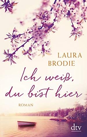 Laura Brodie / Britta Mümmler. Ich weiß, du bist