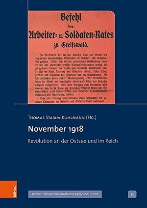 Thomas Stamm-Kuhlmann. November 1918 - Revolution an der Ostsee und im Reich. Böhlau Köln, 2019.
