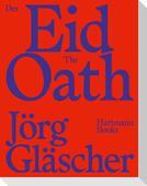 Jörg Gläscher, Der Eid   The Oath