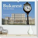 Bukarest - Paris des Ostens (Premium, hochwertiger DIN A2 Wandkalender 2022, Kunstdruck in Hochglanz)