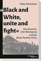 »Black and White, unite and fight«