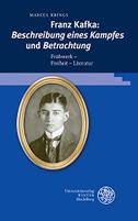 Franz Kafka: Beschreibung eines Kampfes und Betrachtung