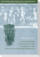 Untersuchungen zu den Gläsern und Gipsabdrücken aus dem Fund von Begram / Afghanistan