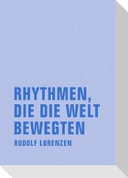 Rhythmen, die die Welt bewegten