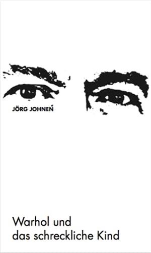 Johnen, Jörg. Jörg Johnen - Warhol und das schreckliche Kind. König, Walther, 2021.