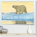 Eisbären: Lebenskünstler im Eis (Premium, hochwertiger DIN A2 Wandkalender 2022, Kunstdruck in Hochglanz)