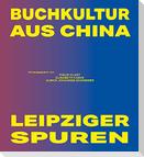 Buchkultur aus China - Leipziger Spuren