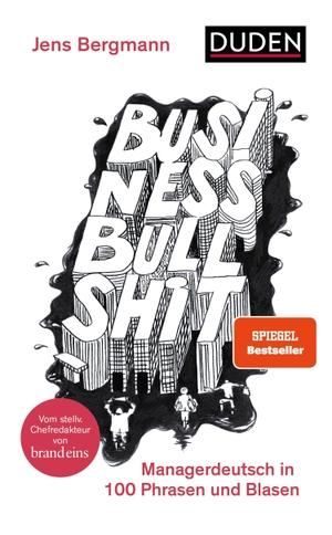 Bergmann, Jens. Business Bullshit - Managerdeutsch