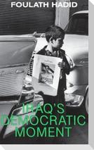 Iraq's Democratic Moment