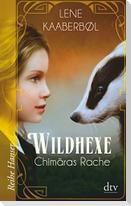 Wildhexe 03 - Chimäras Rache