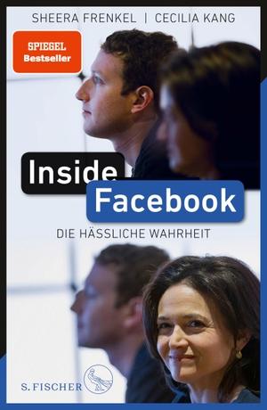 Frenkel, Sheera / Cecilia Kang. Inside Facebook - Die hässliche Wahrheit. FISCHER, S., 2021.