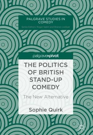 Sophie Quirk. The Politics of British Stand-up Com
