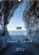 Baikalsee- kuriose Eiswelt (Wandkalender 2021 DIN A3 hoch)