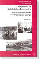 Zwangsarbeit im stalinistischen Lagersystem