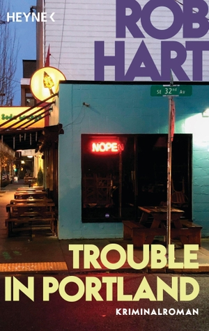 Hart, Rob. Trouble in Portland - Kriminalroman. Heyne Taschenbuch, 2022.