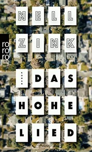 Zink, Nell. Das Hohe Lied. Rowohlt Taschenbuch, 2022.