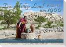 Das Heilige Land um 1900 - Fotos neu restauriert und koloriert (Wandkalender 2022 DIN A2 quer)
