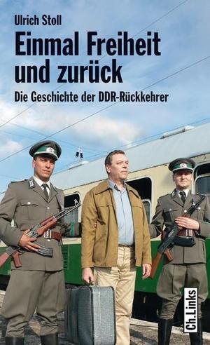 Ulrich Stoll. Einmal Freiheit und zurück - Die Geschichte der DDR-Rückkehrer. Links, Christoph, Verlag, 2009.