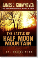 The Battle of Half Moon Mountain