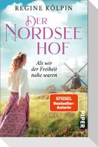 Der Nordseehof - Als wir der Freiheit nahe waren
