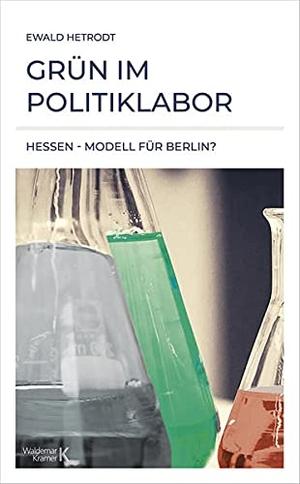 Hetrodt, Ewald. Grün im Politiklabor - Hessen - Modell für Berlin?. Kramer, Waldemar Verlag, 2021.