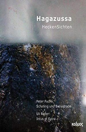Peter Fuchs / Uli Reiter. Hagazussa.HeckenSichten.