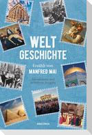 Weltgeschichte - Erzählt von Manfred Mai