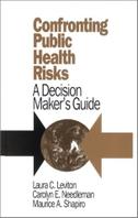 Confronting Public Health Risks: A Decision Maker's Guide
