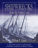 Shipwrecks Along the Atlantic Coast: A Remarkable Collection of Photographs of Maritime Accidents from Maine to Florida