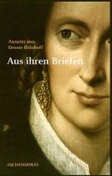 Annette von Droste-Hülshoff. Aus ihren Briefen