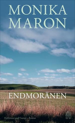 Maron, Monika. Endmoränen. Hoffmann und Campe Verlag, 2021.
