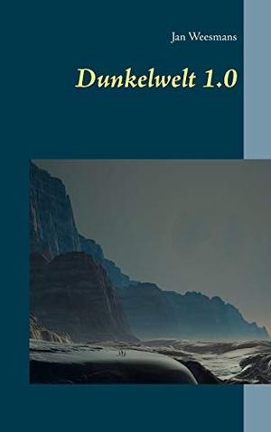 Weesmans, Jan. Dunkelwelt 1.0. Books on Demand, 20